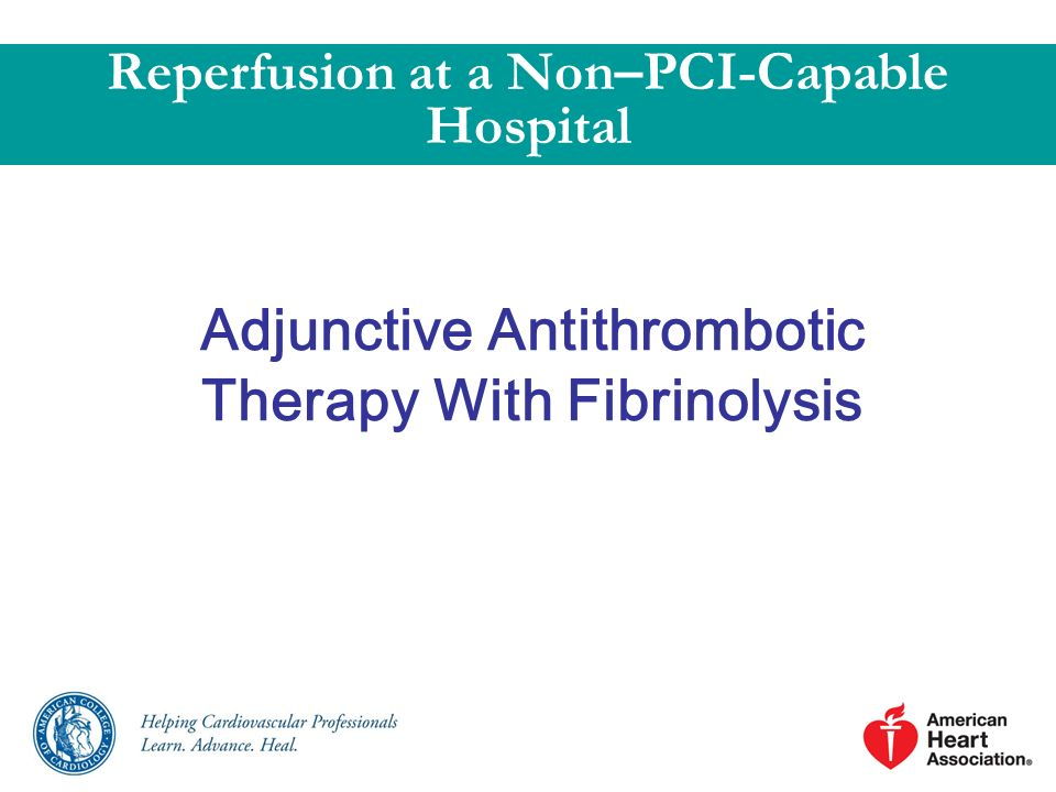 Adjunctive Antithrombotic Therapy With Fibrinolysis Reperfusion at a Non–PCI-Capable Hospital