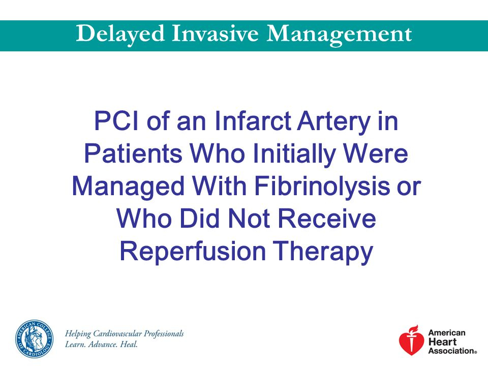 PCI of an Infarct Artery in Patients Who Initially Were Managed With Fibrinolysis or Who Did Not Receive Reperfusion Therapy Delayed Invasive Manageme