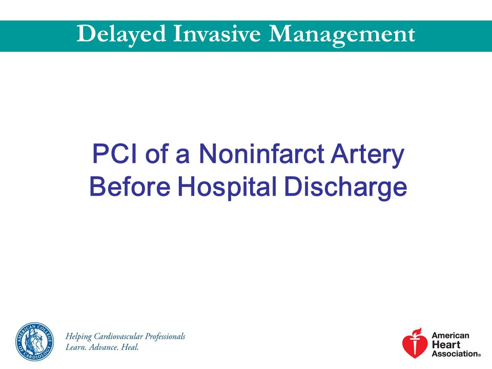PCI of a Noninfarct Artery Before Hospital Discharge Delayed Invasive Management