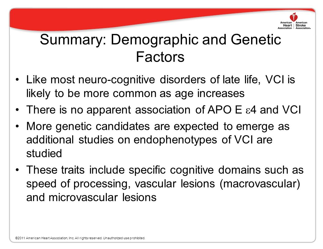 Non-modifiable Risk Factors Demographic factors Genetic Factors ©2011 American Heart Association, Inc. All rights reserved. Unauthorized use prohibite