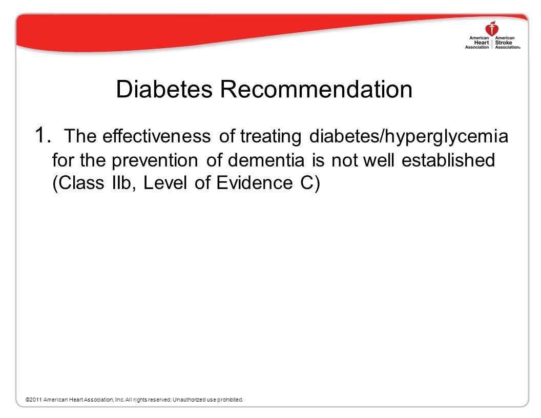 Diabetes Persons with diabetes of long duration are at risk for cognitive decline and dementia Both hyperglycemia and hyperinsulinanemia are associate