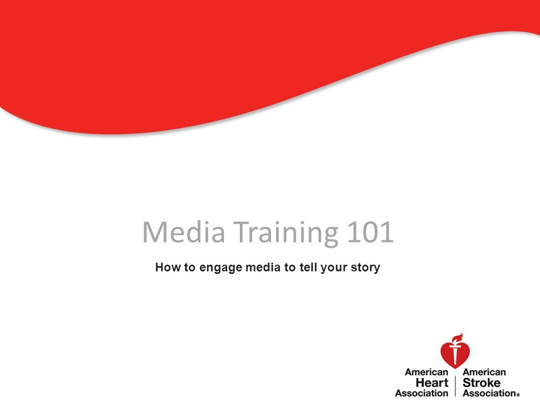 Media Training 101 How to engage media to tell your story 0
