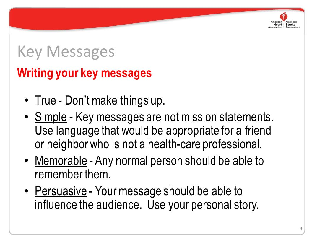 Key Messages True - Dont make things up.Simple - Key messages are not mission statements.