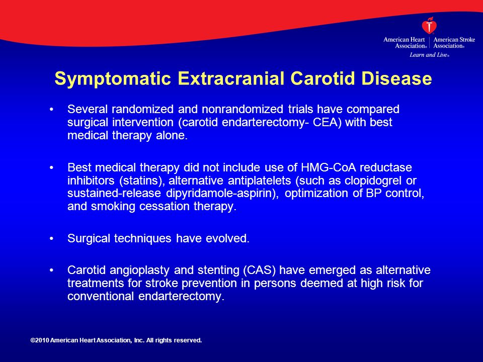 Symptomatic Extracranial Carotid Disease Several randomized and nonrandomized trials have compared surgical intervention (carotid endarterectomy- CEA)