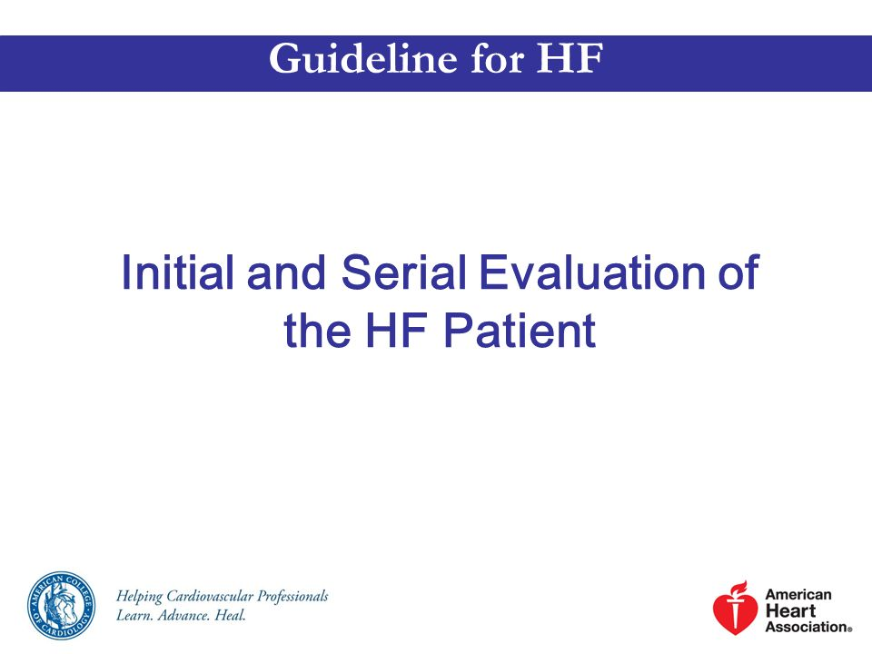 Initial and Serial Evaluation of the HF Patient Guideline for HF