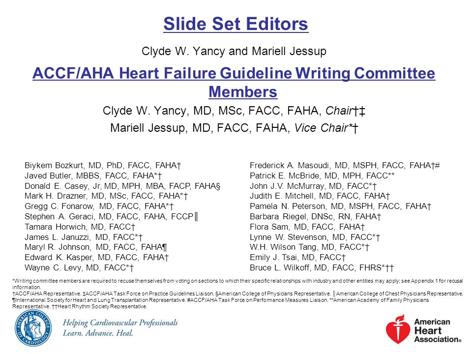 Clyde W. Yancy and Mariell Jessup ACCF/AHA Heart Failure Guideline Writing Committee Members Clyde W. Yancy, MD, MSc, FACC, FAHA, Chair Mariell Jessup