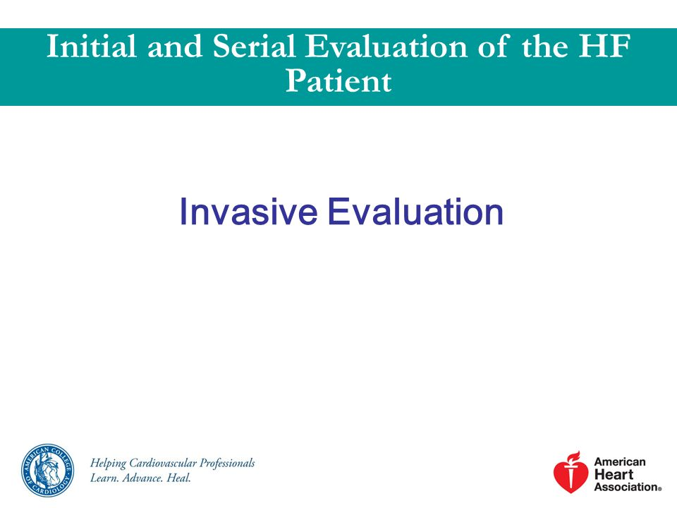 Invasive Evaluation Initial and Serial Evaluation of the HF Patient