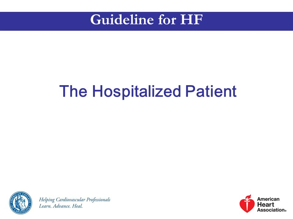 The Hospitalized Patient Guideline for HF