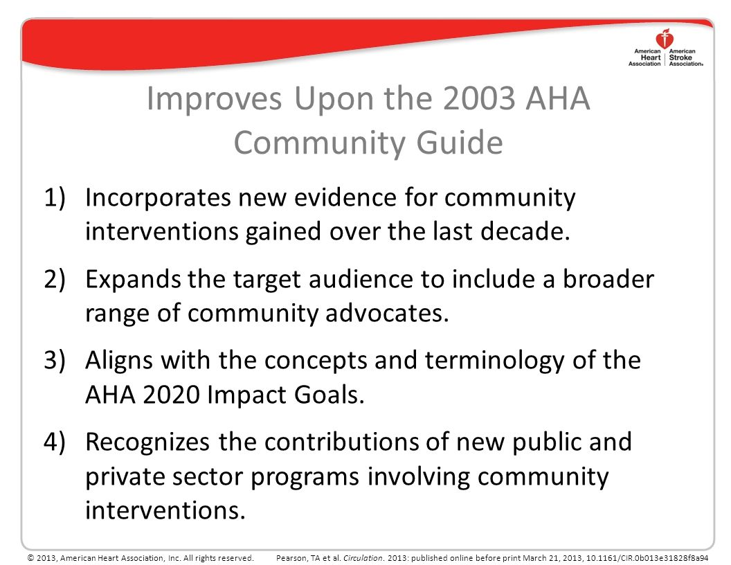 Improves Upon the 2003 AHA Community Guide 1)Incorporates new evidence for community interventions gained over the last decade.