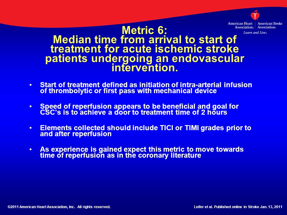 Metric 6: Median time from arrival to start of treatment for acute ischemic stroke patients undergoing an endovascular intervention. Start of treatmen