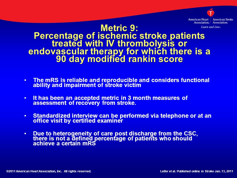 Metric 9: Percentage of ischemic stroke patients treated with IV thrombolysis or endovascular therapy for which there is a 90 day modified rankin scor