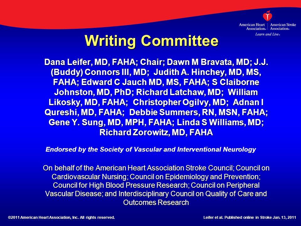 Writing Committee Dana Leifer, MD, FAHA; Chair; Dawn M Bravata, MD; J.J. (Buddy) Connors III, MD; Judith A. Hinchey, MD, MS, FAHA; Edward C Jauch MD,