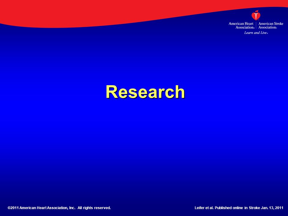 Research ©2011 American Heart Association, Inc. All rights reserved.Leifer et al. Published online in Stroke Jan. 13, 2011