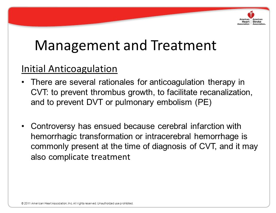 Management and Treatment Organized care is one of the most effective interventions to reduce mortality and morbidity following acute stroke CVT is an