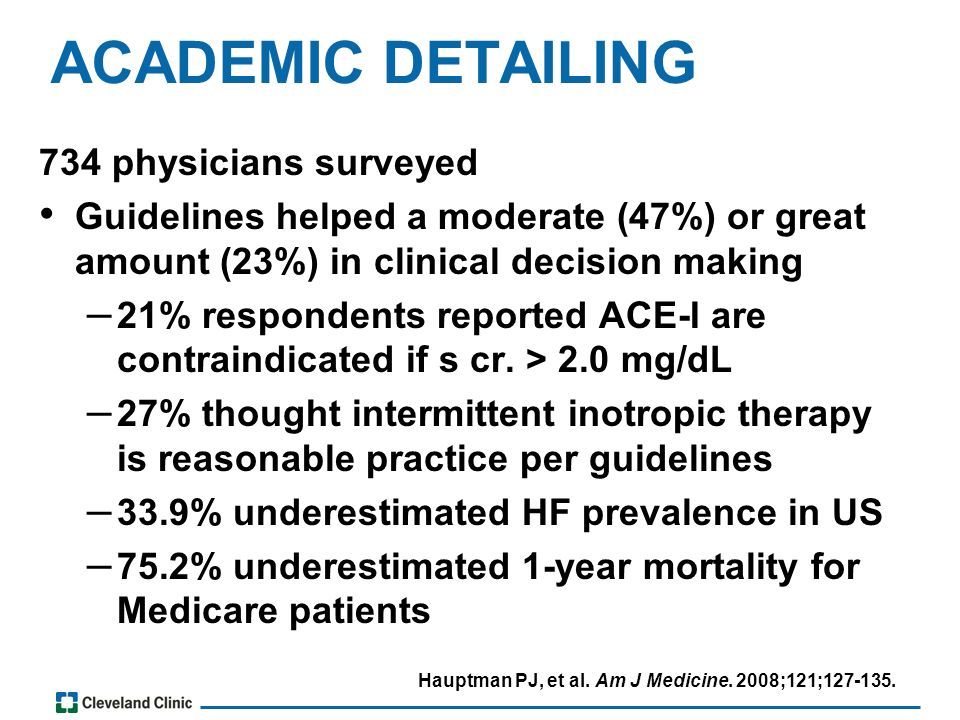 ACADEMIC DETAILING 734 physicians surveyed Guidelines helped a moderate (47%) or great amount (23%) in clinical decision making – 21% respondents reported ACE-I are contraindicated if s cr.