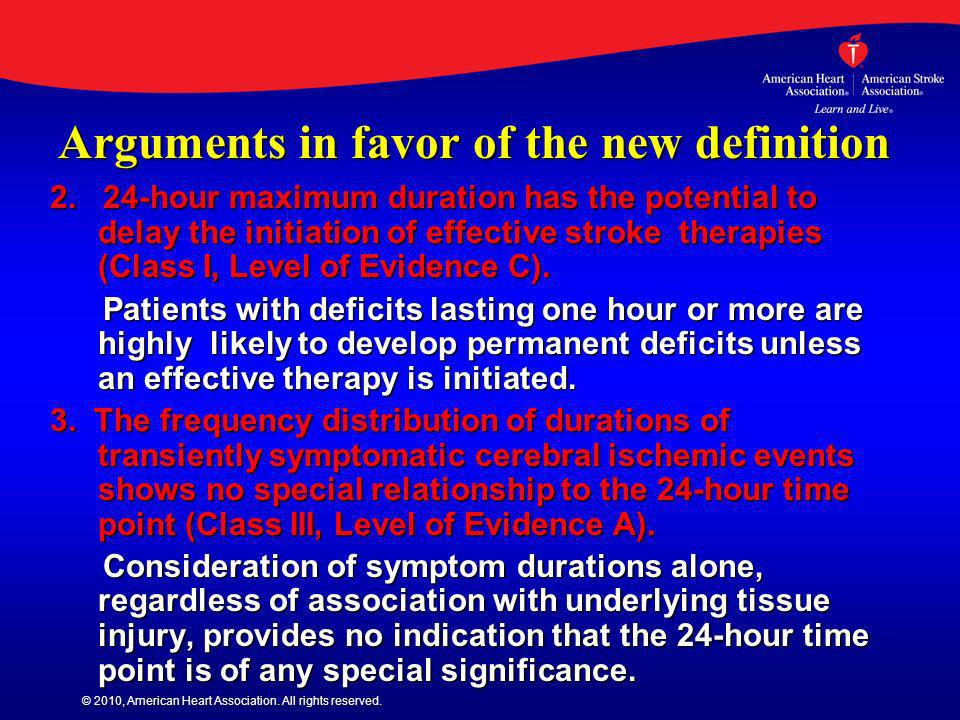 © 2010, American Heart Association. All rights reserved. Arguments in favor of the new definition 2. 24-hour maximum duration has the potential to del