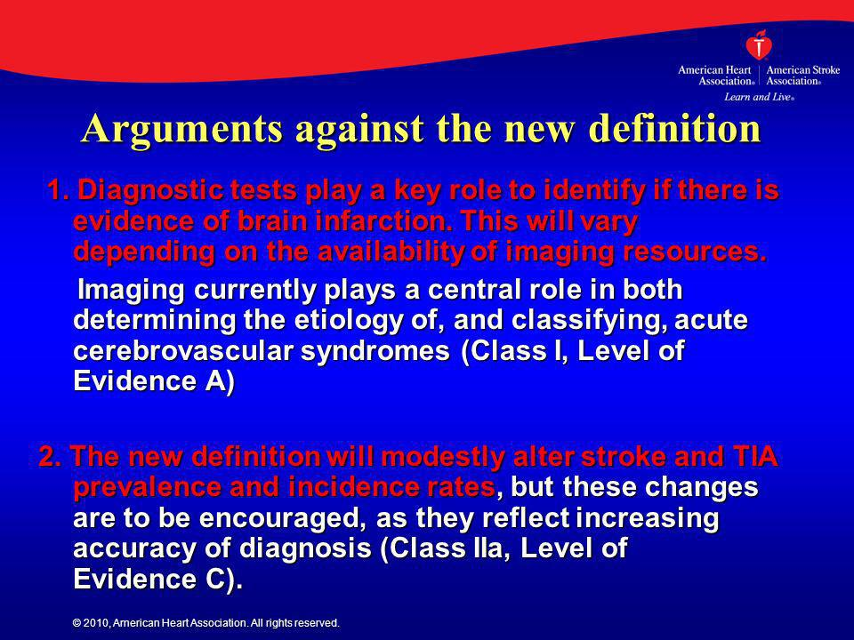 © 2010, American Heart Association. All rights reserved. Arguments against the new definition 1. Diagnostic tests play a key role to identify if there