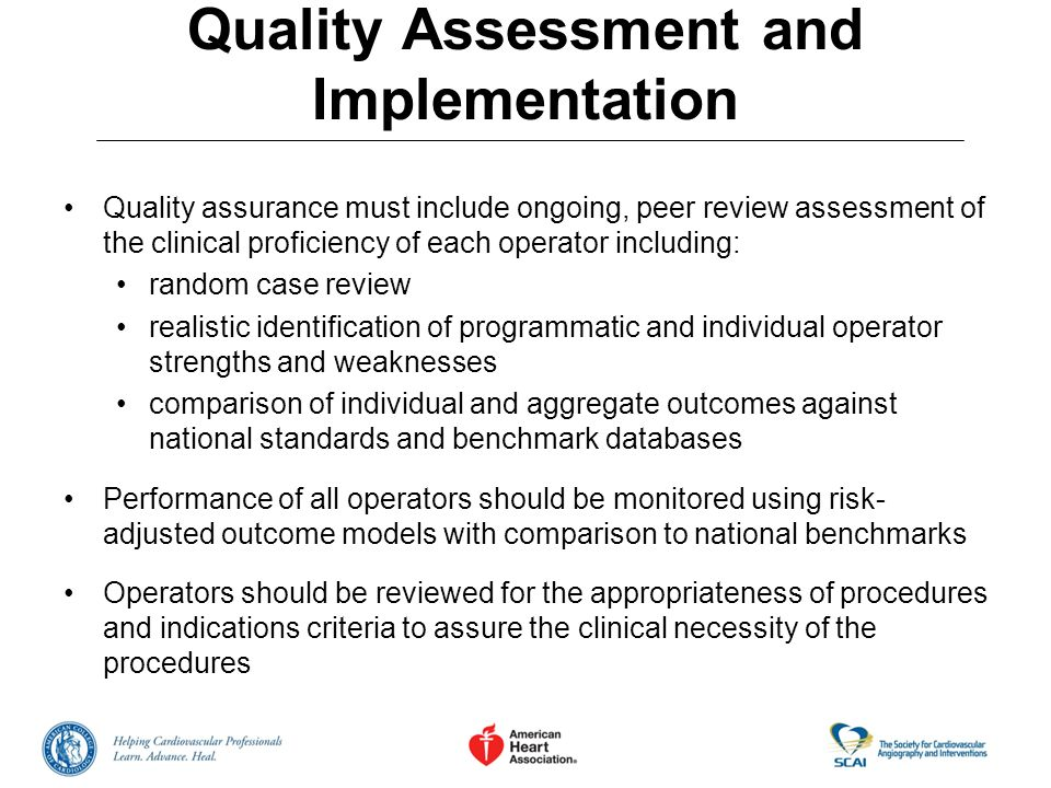 Quality Assessment and Implementation Quality assurance must include ongoing, peer review assessment of the clinical proficiency of each operator incl