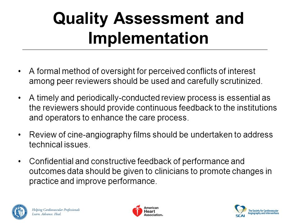 Quality Assessment and Implementation A formal method of oversight for perceived conflicts of interest among peer reviewers should be used and careful