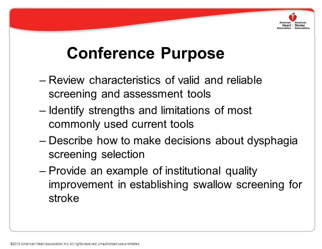 Conference Purpose –Review characteristics of valid and reliable screening and assessment tools –Identify strengths and limitations of most commonly u