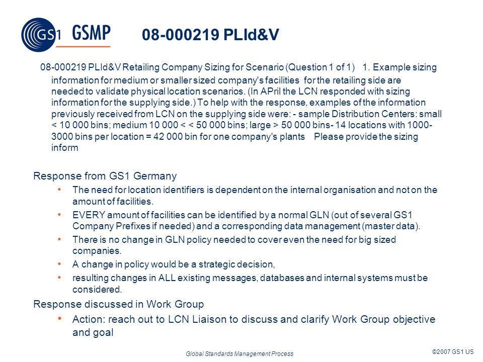 Global Standards Management Process ©2007 GS1 US 08-000219 PLId&V 08-000219 PLId&V Retailing Company Sizing for Scenario (Question 1 of 1) 1.