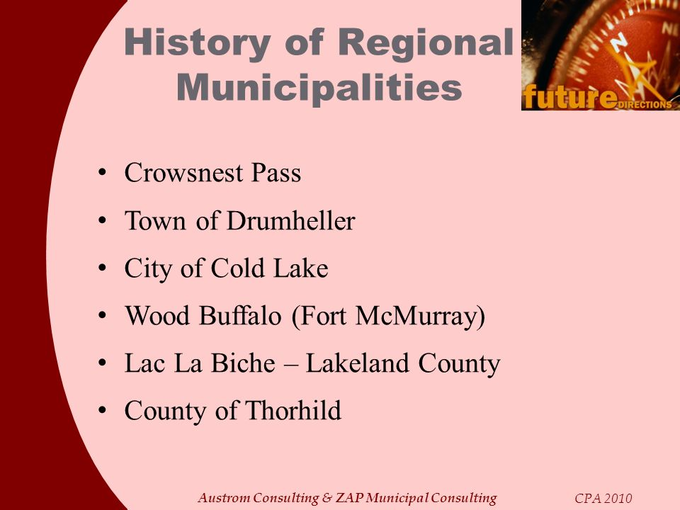 Austrom Consulting & ZAP Municipal Consulting CPA 2010 Crowsnest Pass Town of Drumheller City of Cold Lake Wood Buffalo (Fort McMurray) Lac La Biche –