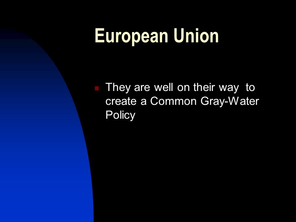 European Union They are well on their way to create a Common Gray-Water Policy