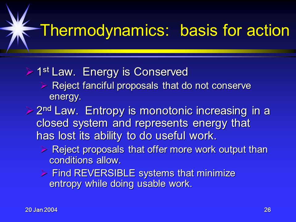 20 Jan 200426 Thermodynamics: basis for action 1 st Law.