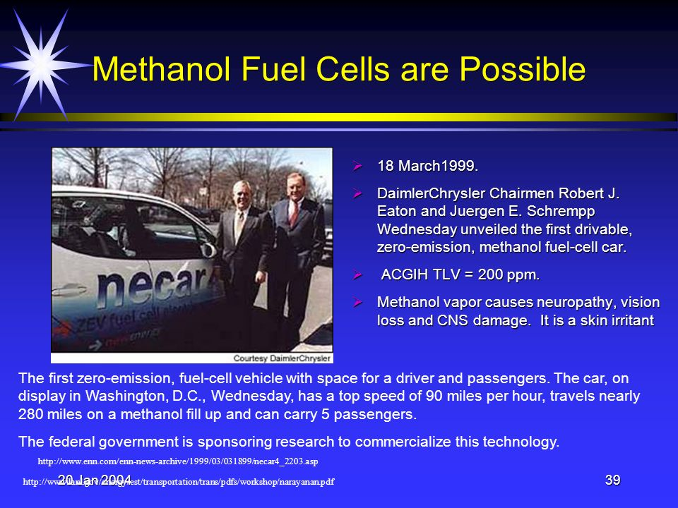 20 Jan 200439 Methanol Fuel Cells are Possible 18 March1999.