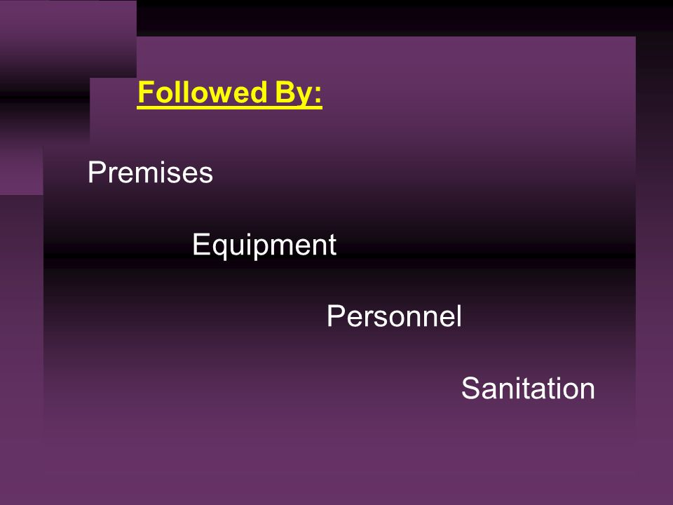 Followed By: Premises Equipment Personnel Sanitation