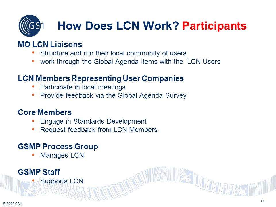 © 2009 GS1 How Does LCN Work.