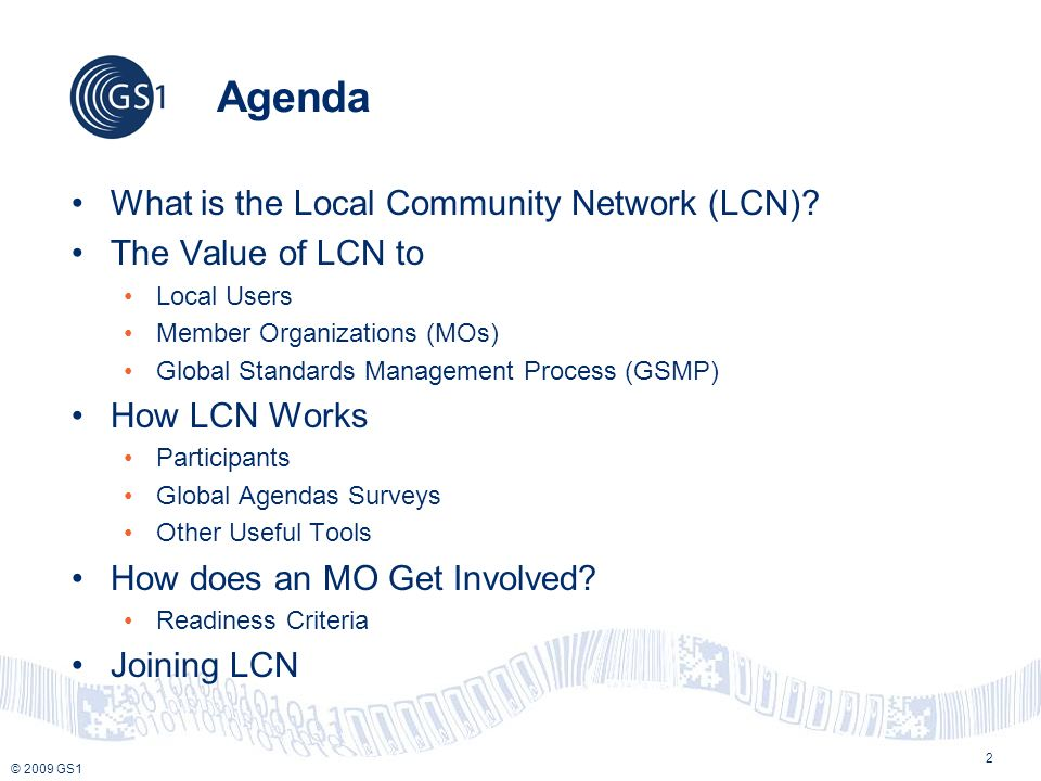 © 2009 GS1 2 Agenda What is the Local Community Network (LCN).