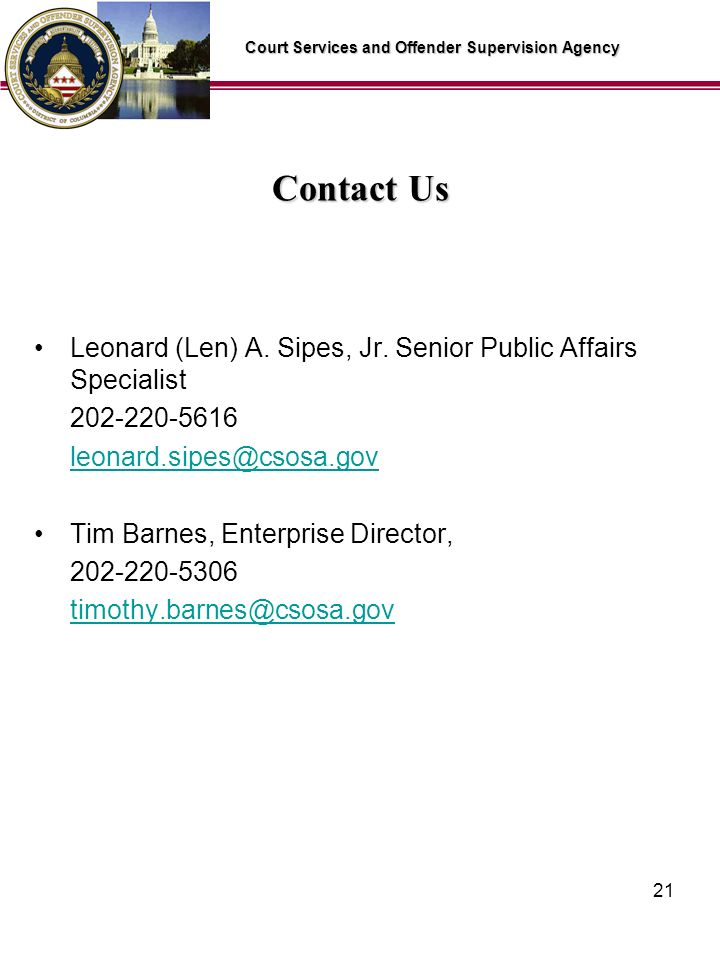 Court Services and Offender Supervision Agency 21 Contact Us Leonard (Len) A.