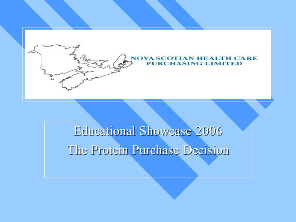 Educational Showcase 2006 The Protein Purchase Decision