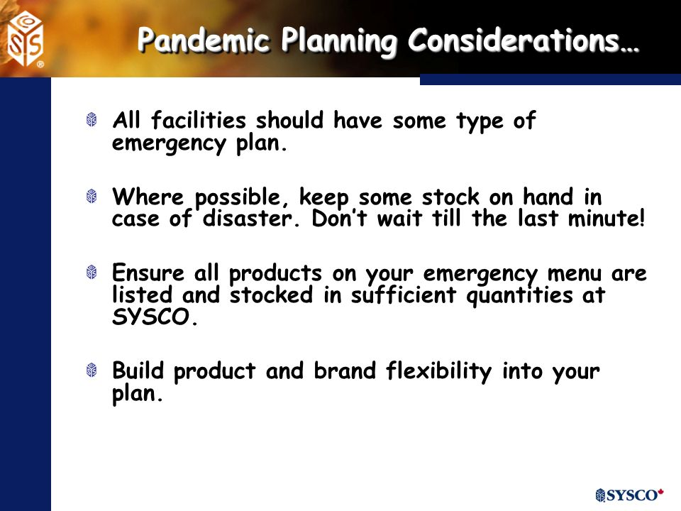 Pandemic Planning Considerations… All facilities should have some type of emergency plan.