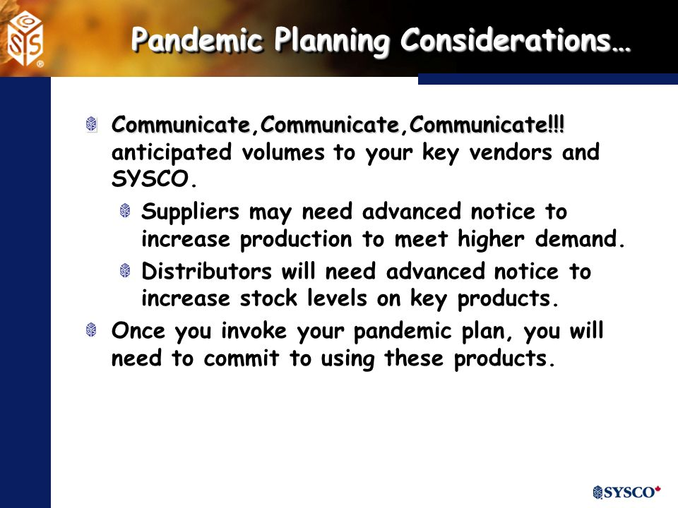 Pandemic Planning Considerations… CommunicateCommunicateCommunicate!!.
