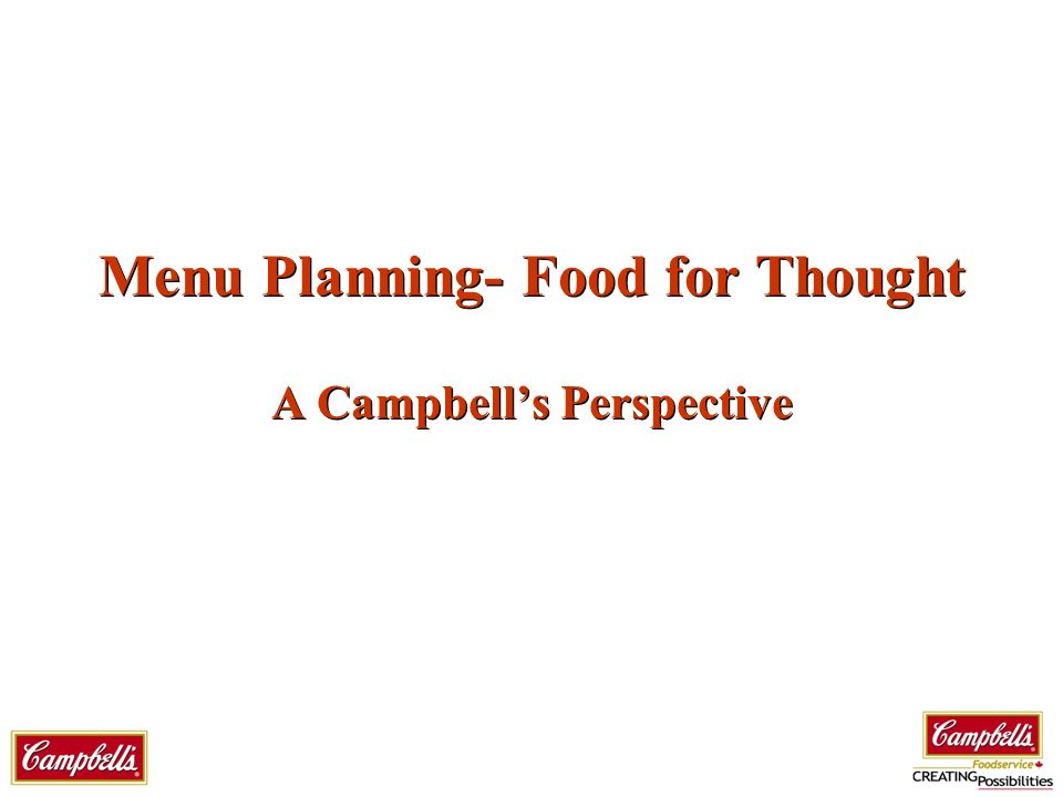 Menu Planning- Food for Thought A Campbells Perspective