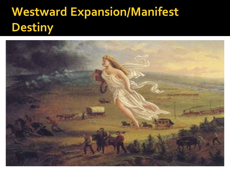 Westward Expansion/Manifest Destiny
