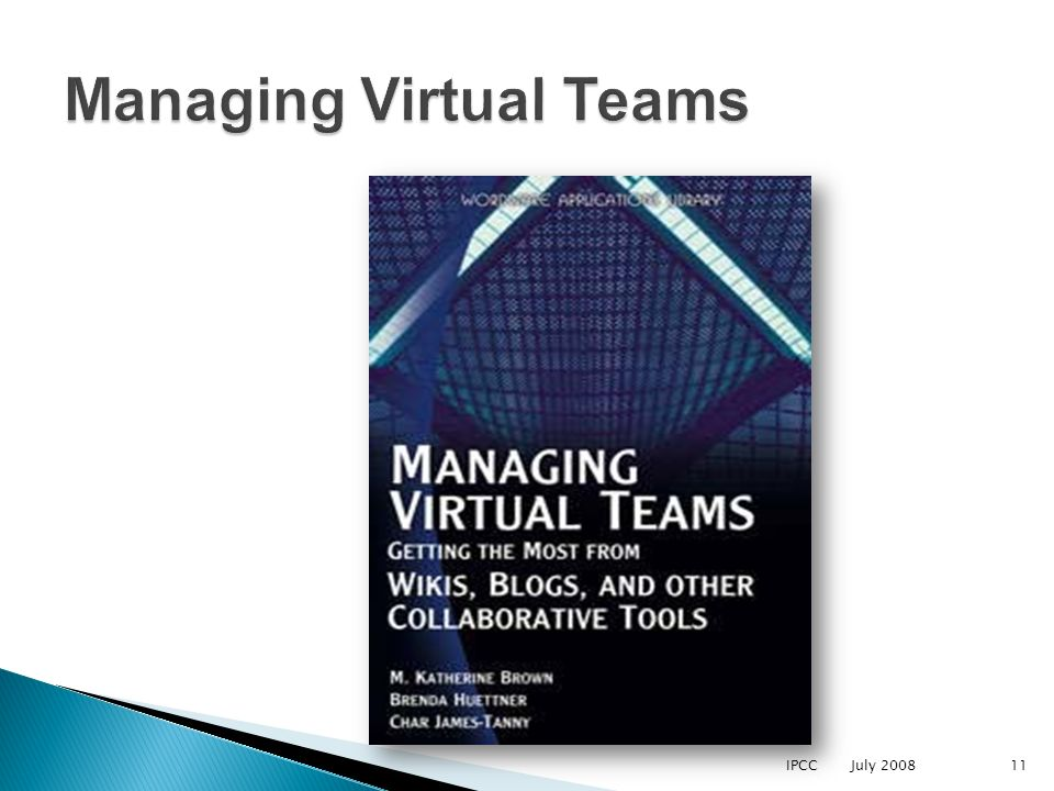 IPCC July 200811 Managing Virtual Teams