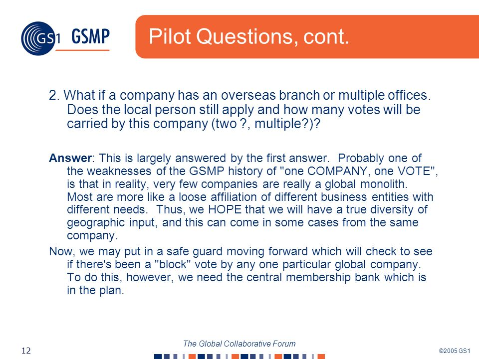©2005 GS1 12 The Global Collaborative Forum Pilot Questions, cont.