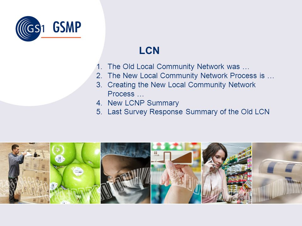 LCN 1.The Old Local Community Network was … 2.The New Local Community Network Process is … 3.Creating the New Local Community Network Process … 4.New