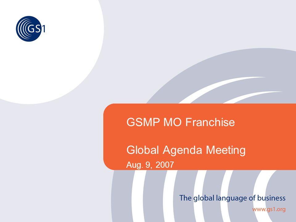 GSMP MO Franchise Global Agenda Meeting Aug. 9, 2007