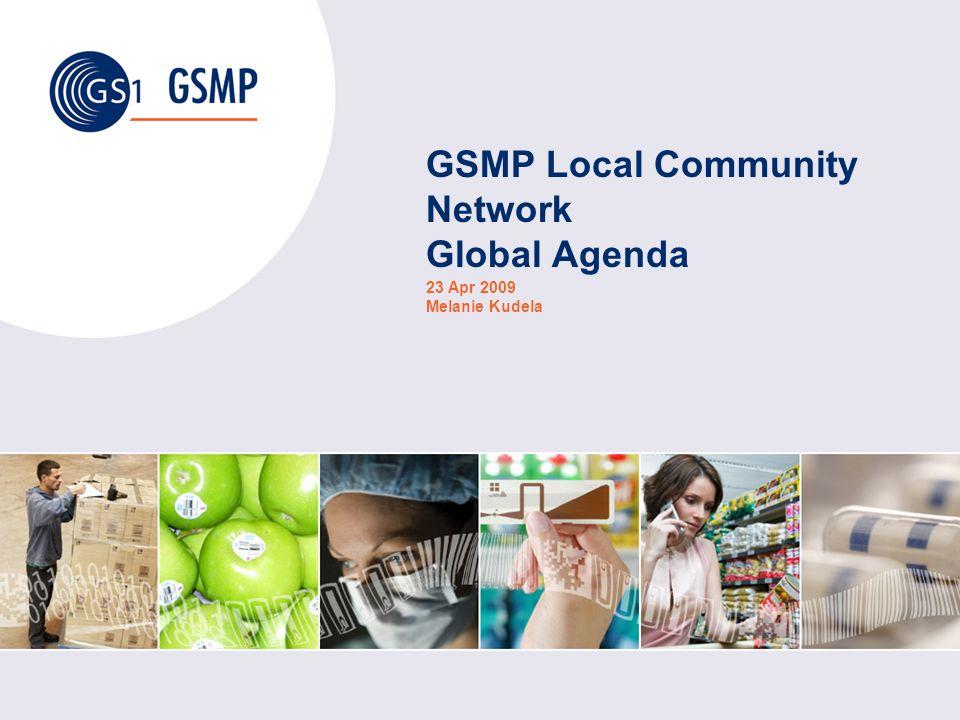 GSMP Local Community Network Global Agenda 23 Apr 2009 Melanie Kudela