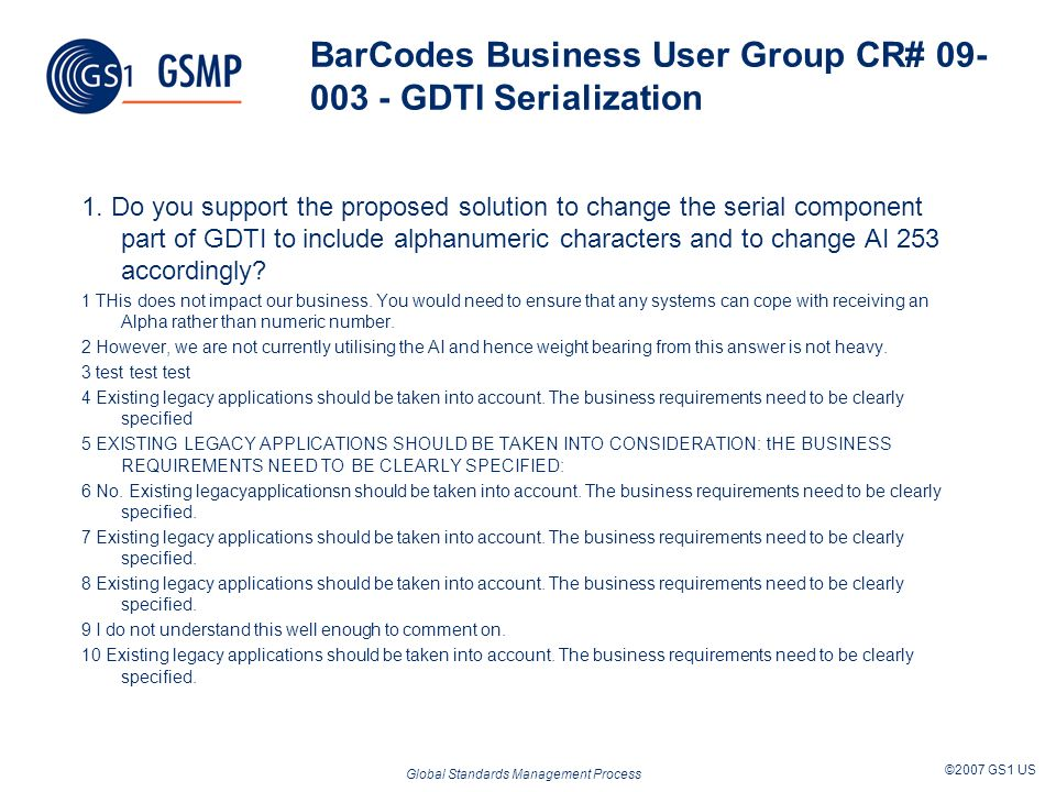 Global Standards Management Process ©2007 GS1 US GDSN Code List Improvement Work Group WO#08-000013 Q1 PackagingMaterial and PackagingType Code Lists 1.