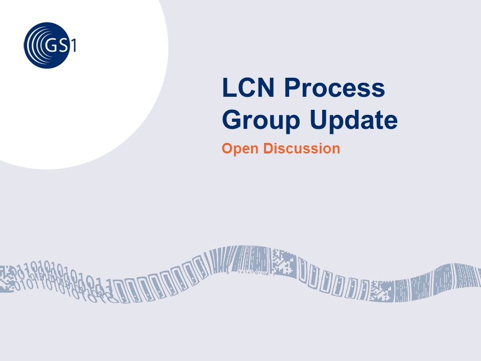 LCN Process Group Update Open Discussion