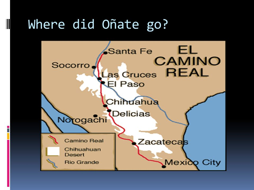 Who was Juan de Oñate Founded El Paso First settlement in New Mexico Camino Real Massacre at Ácoma