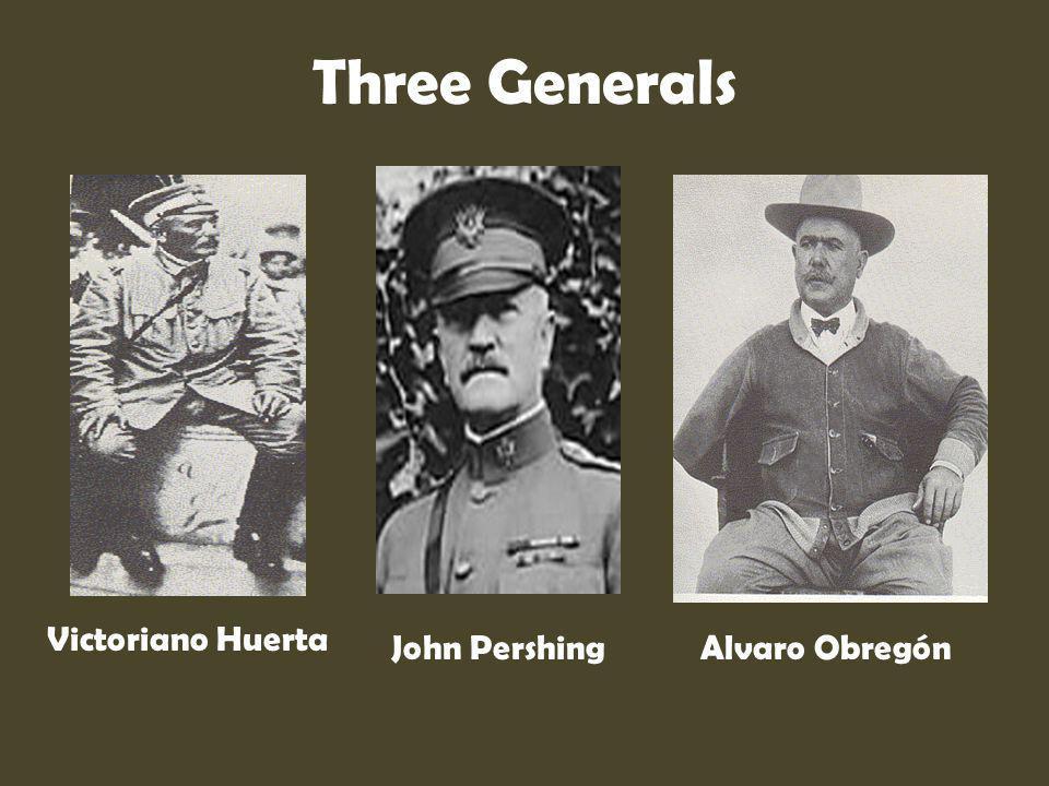 Three Generals Alvaro Obregón Victoriano Huerta John Pershing