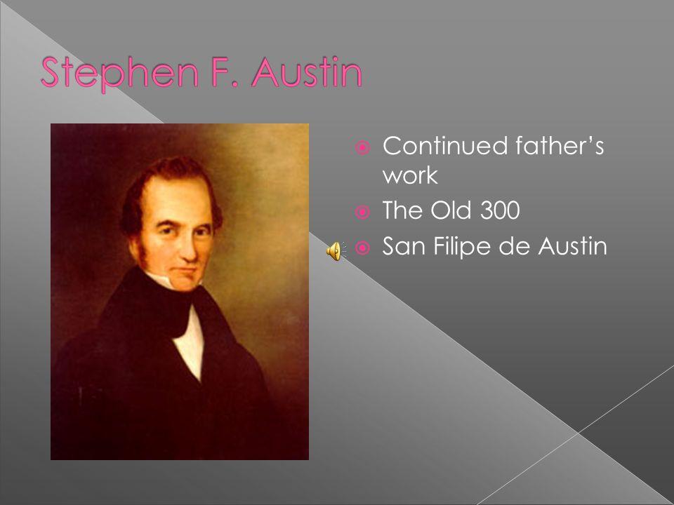 Continued fathers work The Old 300 San Filipe de Austin