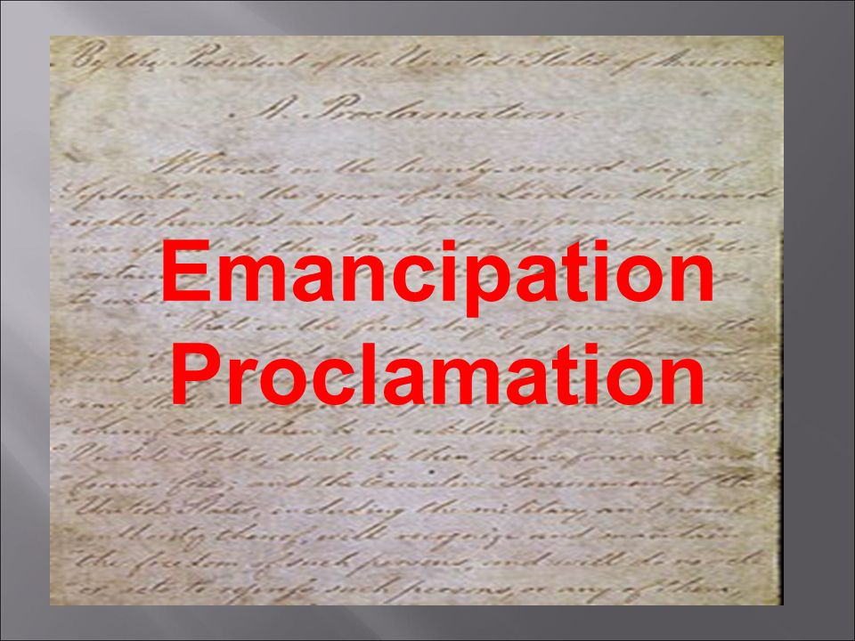 Civil War Ends… Emancipation Proclamation