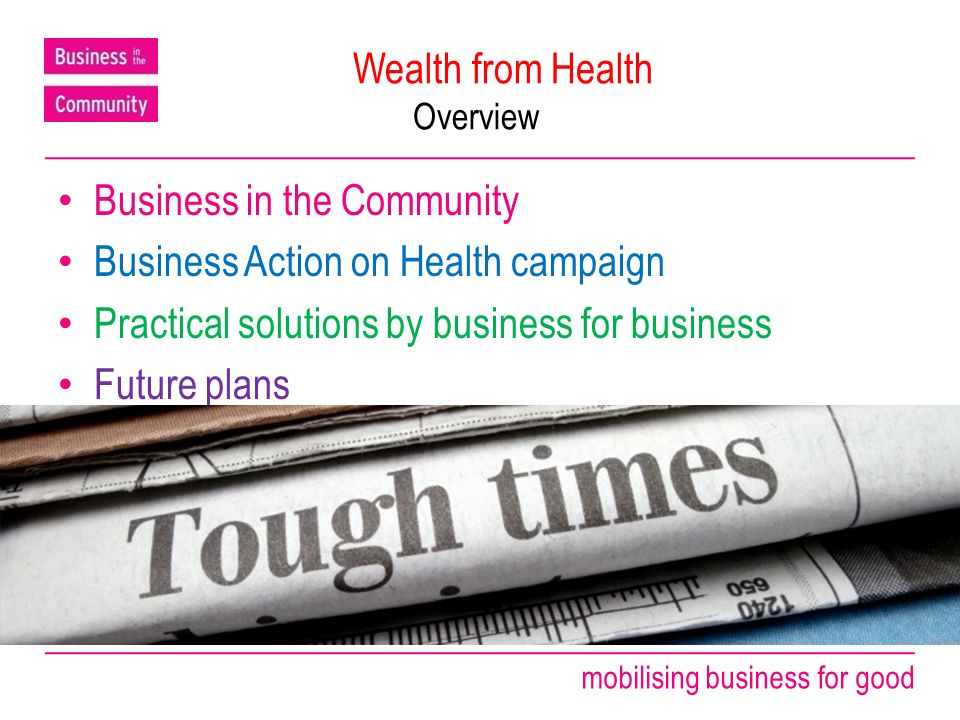 mobilising business for good Business in the Community.